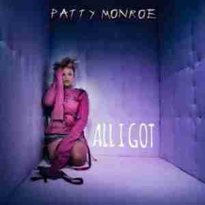 Patty Monroe - All I Got